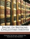 Balzac En Bretagne: Cinq Lettres Inédites