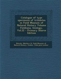 Catalogue of type specimens of trilobites in Field Museum of Natural History Volume Fieldiana, Geology, Vol.22
