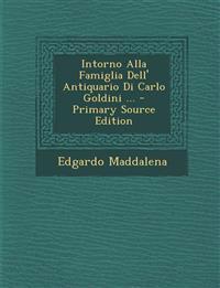 Intorno Alla Famiglia Dell' Antiquario Di Carlo Goldini ... - Primary Source Edition