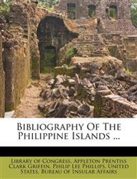 Bibliography Of The Philippine Islands ...