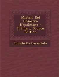 Misteri del Chiostro Napoletano - Primary Source Edition