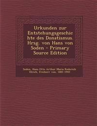Urkunden Zur Entstehungsgeschichte Des Donatismus. Hrsg. Von Hans Von Soden - Primary Source Edition