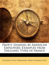 Profit Sharing by American Employers: Examples from England, Types in France
