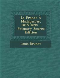 La France a Madagascar, 1815-1895