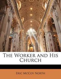 The Worker and His Church