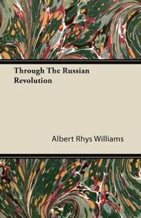 Through The Russian Revolution