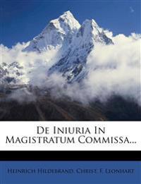 De Iniuria In Magistratum Commissa...