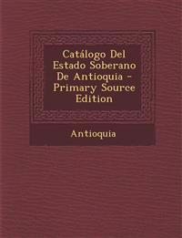 Catalogo del Estado Soberano de Antioquia