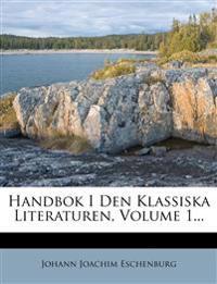 Handbok I Den Klassiska Literaturen, Volume 1...