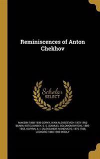 REMINISCENCES OF ANTON CHEKHOV