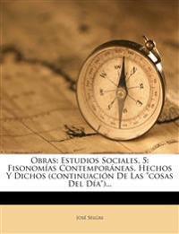 """Obras: Estudios Sociales, 5: Fisonomías Contemporáneas. Hechos Y Dichos (continuación De Las """"cosas Del Día"""")..."""