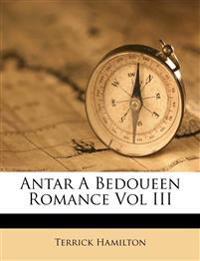 Antar A Bedoueen Romance Vol III