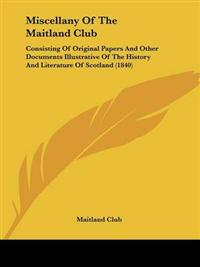 Miscellany Of The Maitland Club