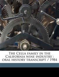 The Cella family in the California wine industry : oral history transcript / 1984