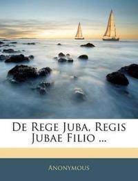 De Rege Juba, Regis Jubae Filio ...