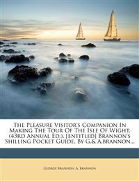 The Pleasure Visitor's Companion In Making The Tour Of The Isle Of Wight. (43rd Annual Ed.). [entitled] Brannon's Shilling Pocket Guide. By G.& A.bran