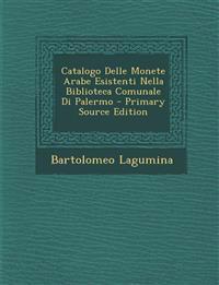 Catalogo Delle Monete Arabe Esistenti Nella Biblioteca Comunale Di Palermo