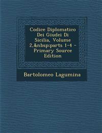 Codice Diplomatico Dei Giudei Di Sicilia, Volume 2,parts 1-4