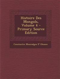 Histoire Des Mongols, Volume 4