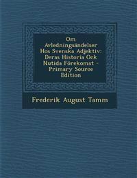 Om Avledningsandelser Hos Svenska Adjektiv: Deras Historia Ock Nutida Forekomst