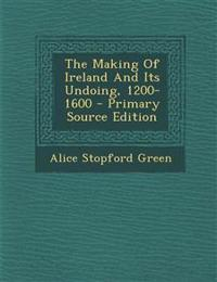 The Making Of Ireland And Its Undoing, 1200-1600