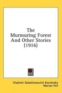 The Murmuring Forest And Other Stories