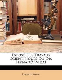 Exposé Des Travaux Scientifiques Du Dr. Fernand Widal