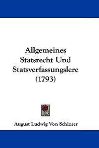 Allgemeines Statsrecht Und Statsverfassungslere