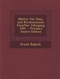 Blätter für Haus- und Kirchenmusik, fuenfter Jahrgang, 1901. - Primary Source Edition