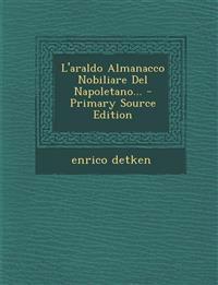 L'araldo Almanacco Nobiliare Del Napoletano... - Primary Source Edition