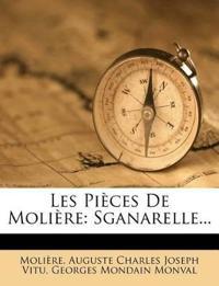 Les Pièces De Molière: Sganarelle...