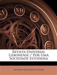 Revista Universal Lisbonense / Por Uma Sociedade Estudiosa