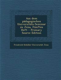 Aus dem pädagogischen Universitäts-Seminar zu Jena, Fünftes Heft - Primary Source Edition