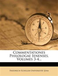 Commentationes Philologae Ienenses, Volumes 3-4...