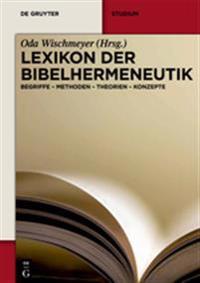 Lexikon Der Bibelhermeneutik: Begriffe - Methoden - Theorien - Konzepte