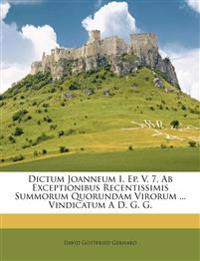 Dictum Joanneum I. Ep. V. 7, Ab Exceptionibus Recentissimis Summorum Quorundam Virorum ... Vindicatum A D. G. G.