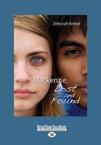 MacKenzie, Lost and Found (Large Print 16pt)