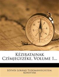 Keziratainak Czimjegyzeke, Volume 1...
