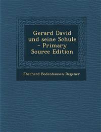 Gerard David Und Seine Schule - Primary Source Edition