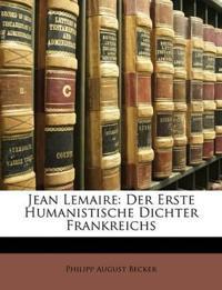 Jean Lemaire: Der Erste Humanistische Dichter Frankreichs