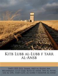 Kitb Lubb al-Lubb f tarr al-Ansb