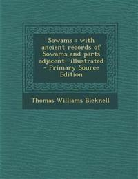 Sowams : with ancient records of Sowams and parts adjacent--illustrated  - Primary Source Edition