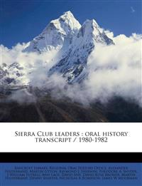 Sierra Club leaders : oral history transcript / 1980-1982 Volume 1