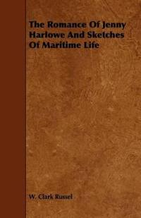 The Romance of Jenny Harlowe and Sketches of Maritime Life