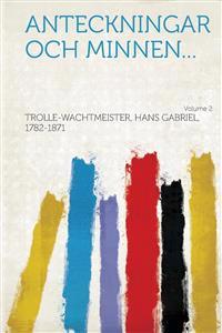 Anteckningar och minnen... Volume 2 - Hans Gabriel TrolleWachtmeister pdf epub