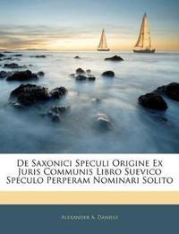 De Saxonici Speculi Origine Ex Juris Communis Libro Suevico Speculo Perperam Nominari Solito