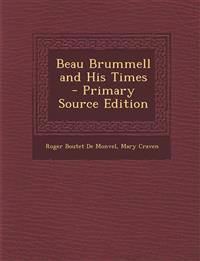 Beau Brummell and His Times