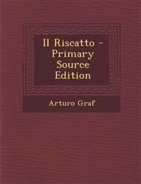Il Riscatto - Primary Source Edition