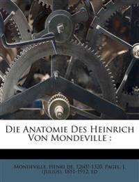 Die Anatomie Des Heinrich Von Mondeville :