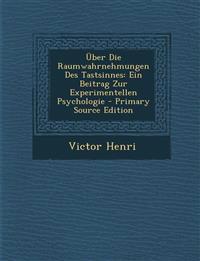 Über Die Raumwahrnehmungen Des Tastsinnes: Ein Beitrag Zur Experimentellen Psychologie